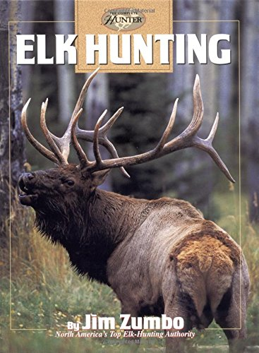 Elk Hunting (Hunting & Fishing Library: Complete Hunter)