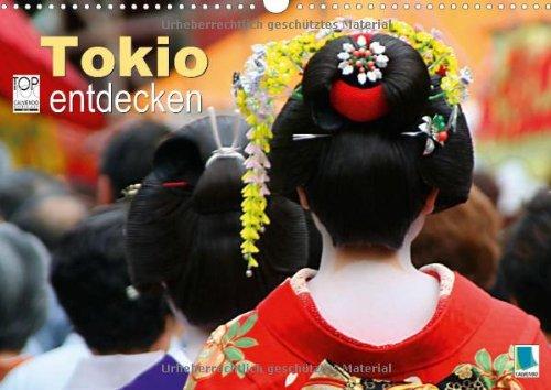 Tokio entdecken (Wandkalender 2014 DIN A3 quer): Stadt der Superlative - Tokio (Monatskalender, 14 Seiten)