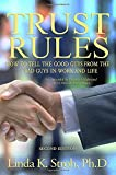 Trust Rules: How to Tell the Good Guys from the Bad Guys in Work and Life, 2nd Edition
