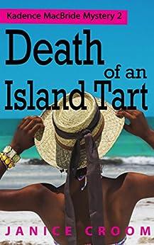 Death of an Island Tart: A Kadence MacBride Mystery (The Kadence MacBride Mystery Series Book 2) by [Croom, Janice]