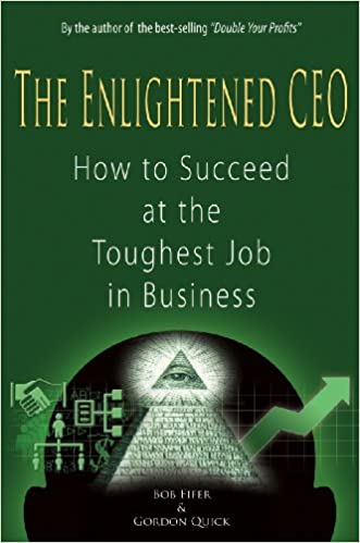 image for The Enlightened CEO:  How to Succeed at the Toughest Job in Business