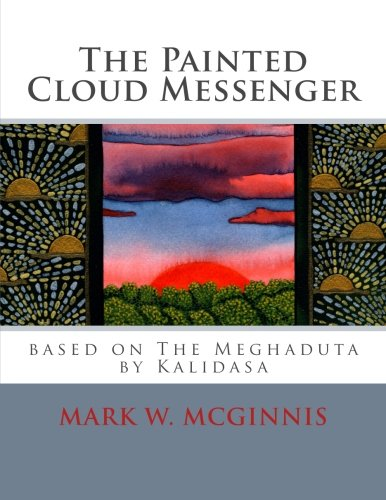 Download The Painted Cloud Messenger: based on The Meghaduta by Kalidasa pdf