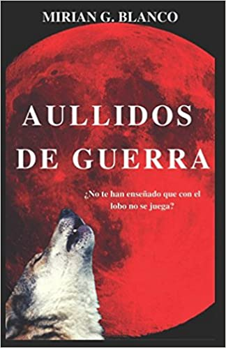 Aullidos De Guerra (Mirian G. Blanco) 51jiV44gjvL._SX322_BO1,204,203,200_