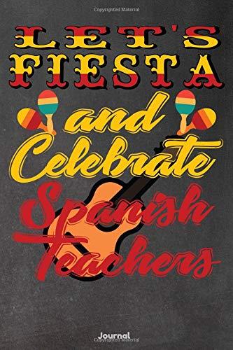 Lets Fiesta and Celebrate Spanish Teachers: Journal
