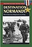 Destination Normandy, G. H. Bennett, 0811735354
