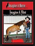 Imagine a Mini (Training the Miniature Horse)