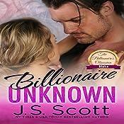 Billionaire Unknown: The Billionaire's Obsession, Blake   J. S. Scott