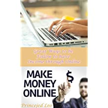 Make Money Online: Great Ways to be Follow to have income through Online