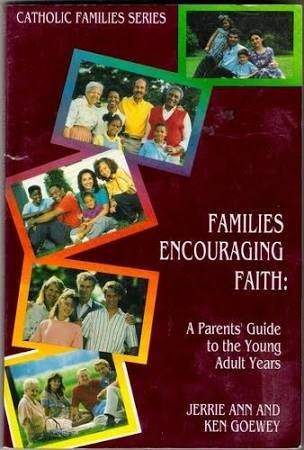 Families encouraging faith: A parents' guide to the young adult years (Catholic families series)