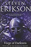 img - for Forge of Darkness: Book One of the Kharkanas Trilogy (A Novel of the Malazan Empire) book / textbook / text book