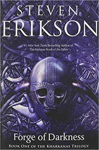 Forge Of Darkness The Kharkanas Trilogy 1 By Steven Erikson