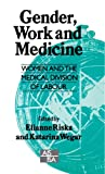 img - for Gender, Work and Medicine: Women and the Medical Division of Labour (SAGE Studies in International Sociology) book / textbook / text book