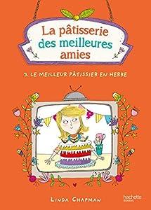 """Afficher """"La pâtisserie des meilleures amies n° 3<br /> Le meilleur pâtissier en herbe"""""""