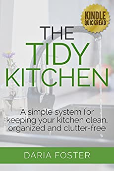 The tidy kitchen a simple system for keeping your kitchen for How to keep kitchen clean and organized