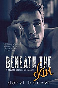 Beneath The Skin (A College Obsession Romance) by [Banner, Daryl]