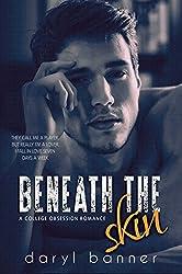 Beneath The Skin (A College Obsession Romance)