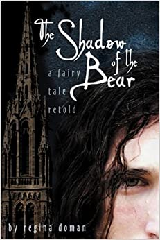 Book The Shadow of the Bear: A Fairy Tale Retold by Regina Doman (2008-10-06)