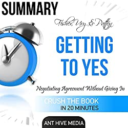 Summary: Fisher, Ury & Patton's Getting to Yes: Negotiating Agreement Without Giving In