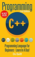 Start Learning to Program in the C++ Language - In Just One Day! 2nd edition - NOW in paperback - with NEW added content at no additional cost!★ Read this book for FREE on Kindle unlimited - Download Now! ★No matter what work you do with comp...