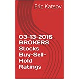 03-13-2016 BROKERS  Stocks Buy-Sell-Hold Ratings (Buy-Sell-Hold+stocks iPhone app)
