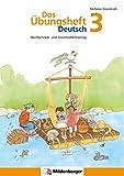 Das Übungsheft Deutsch / Das Übungsheft Deutsch 3: Rechtschreib- und Grammatiktraining, Klasse 3