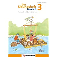 Das Übungsheft Deutsch/Das Übungsheft Deutsch 3: Rechtschreib- und Grammatiktraining, Klasse 3