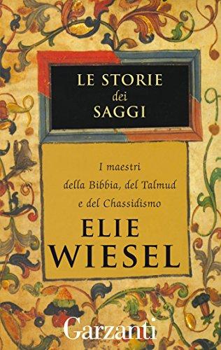 Le storie dei saggi: I maestri della Bibbia, del Talmud e del chassidismo (Italian Edition)