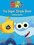 The Super Simple Show Underwater - Super Simple