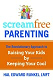 ScreamFree Parenting, Hal Edward Runkel, 1400073723