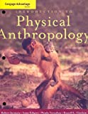 Cengage Advantage Books: Introduction to Physical Anthropology, Jurmain, Robert and Kilgore, Lynn, 0495602353