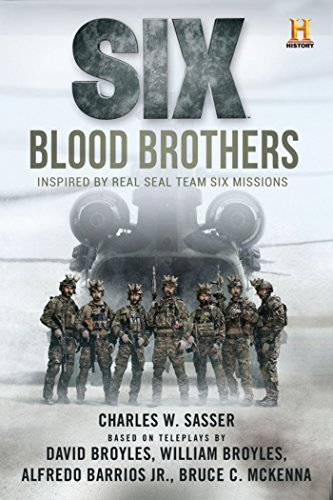 Six: Blood Brothers: Based on the History Channel Series SIX (History Channel Series: SIX) cover