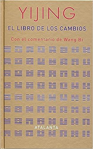 I Ching, El Libro de los Cambios (Spanish Edition)