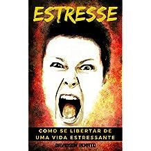 Estresse: Como Se Libertar De Uma Vida Estressante