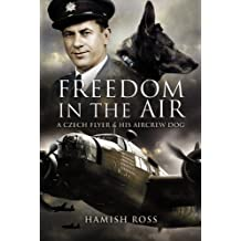 Freedom in the Air: A Czech Flyer and his Aircrew Dog