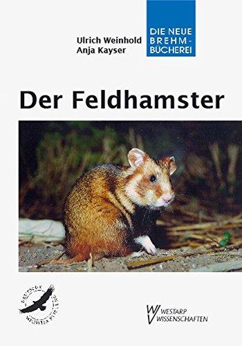 Der Feldhamster: Cricetus cricetus