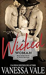 A Wicked Woman (Mail Order Bride of Slate Springs Book 3)