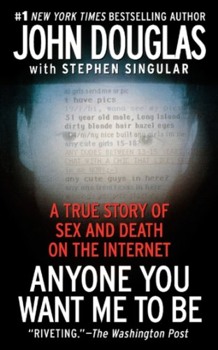 Anyone You Want Me to Be: A True Story of Sex and Death on the Internet cover