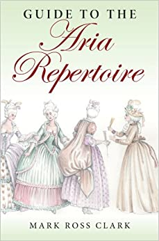 Book Guide to the Aria Repertoire (Indiana Repertoire Guides)