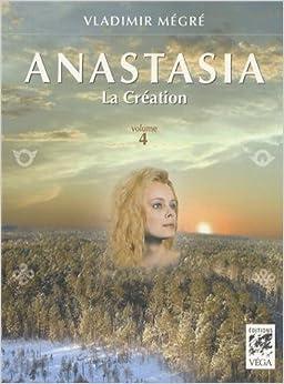 Anastasia, Tome 4 : La Création