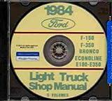 1984 FORD TRUCK, VAN & PICKUP FACTORY REPAIR SHOP & SERVICE MANUAL CD INCLUDES Bronco, F100, F-150, F-250, F-350, F-Super Duty, Crew Cab, E-100, E-150, E-250, E-350 Econoline, Cargo Van, Club Wagon, 84