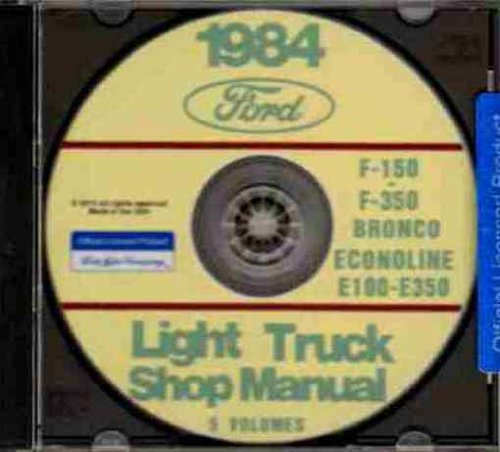 Bronco Manual Shop (COMPLETE 1984 FORD PICK-UP & LIGHT TRUCKS Bronco, F150 F250 F350 Factory Repair Shop & Service Manual CD)