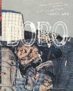 (Boro - Rags And Tatters From The Far North Of Japan)