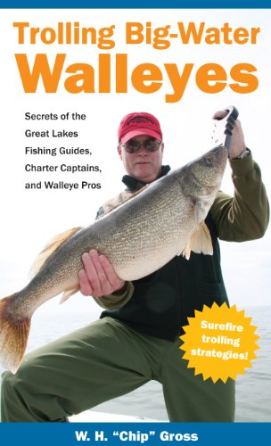 Trolling Big Water Walleyes: Secrets of the Great Lakes ()