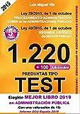 1220 Preguntas Tipo Test. Ley 39/2015, de 1 de octubre, del Procedimiento Administrativo Común de las Administraciones Públicas y Ley 40/2015, de 1 de octubre, de Régimen Jurídico del Sector Público.