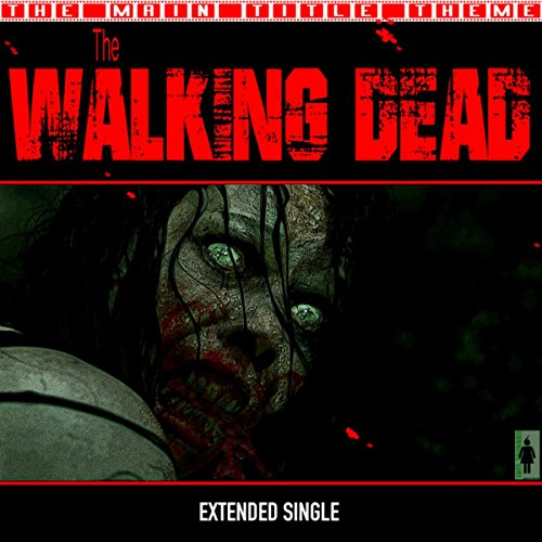 The Walking Dead-Main Title Theme - Dead Girl Walking