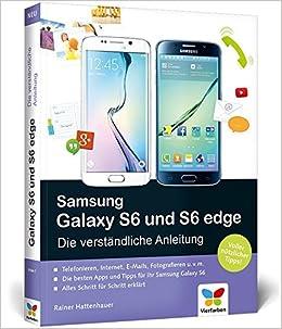 Samsung Galaxy S6 Und S6 Edge Die Verständliche Anleitung Auch Für