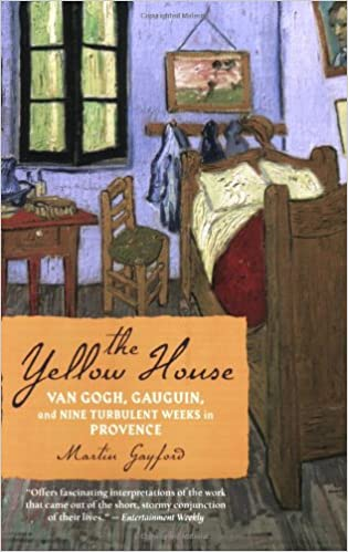Amazon.com: The Yellow House: Van Gogh, Gauguin, and Nine ...