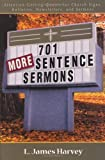 701 More Sentence Sermons: Attention-Getting Quotes for Church Signs, Bulletins, Newsletters, and Sermons (701 Sentence Sermons)