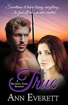 True (A Bluebird, Texas Romance) by [Everett, Ann]