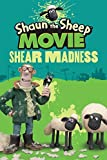 Shaun the Sheep Movie - Shear Madness (Tales from Mossy Bottom Farm) by Candlewick Press (2015-07-16)